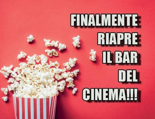 RIAPRE IL BAR DEL CINEMA!!!